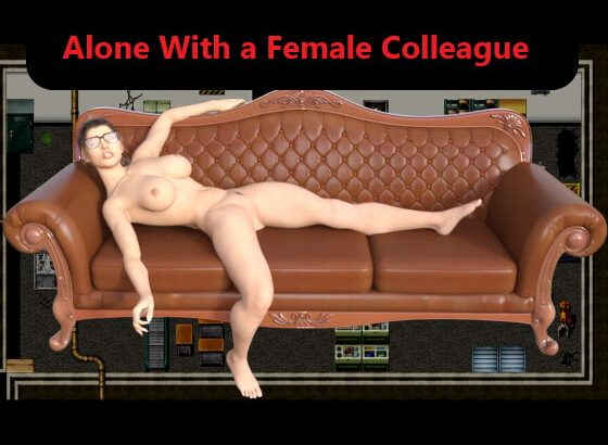 Alone with a female colleague (English version)